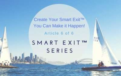 Create Your Smart Exit™ – You Can Make It Happen!